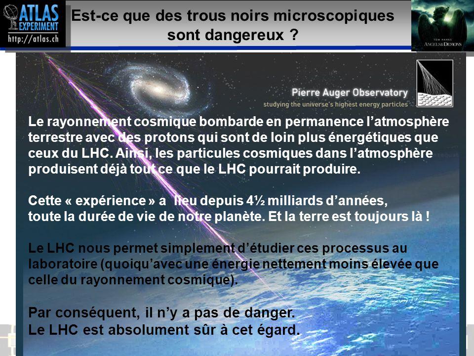 Présentateur – Mai 2009 45 Est-ce que des trous noirs microscopiques sont dangereux .