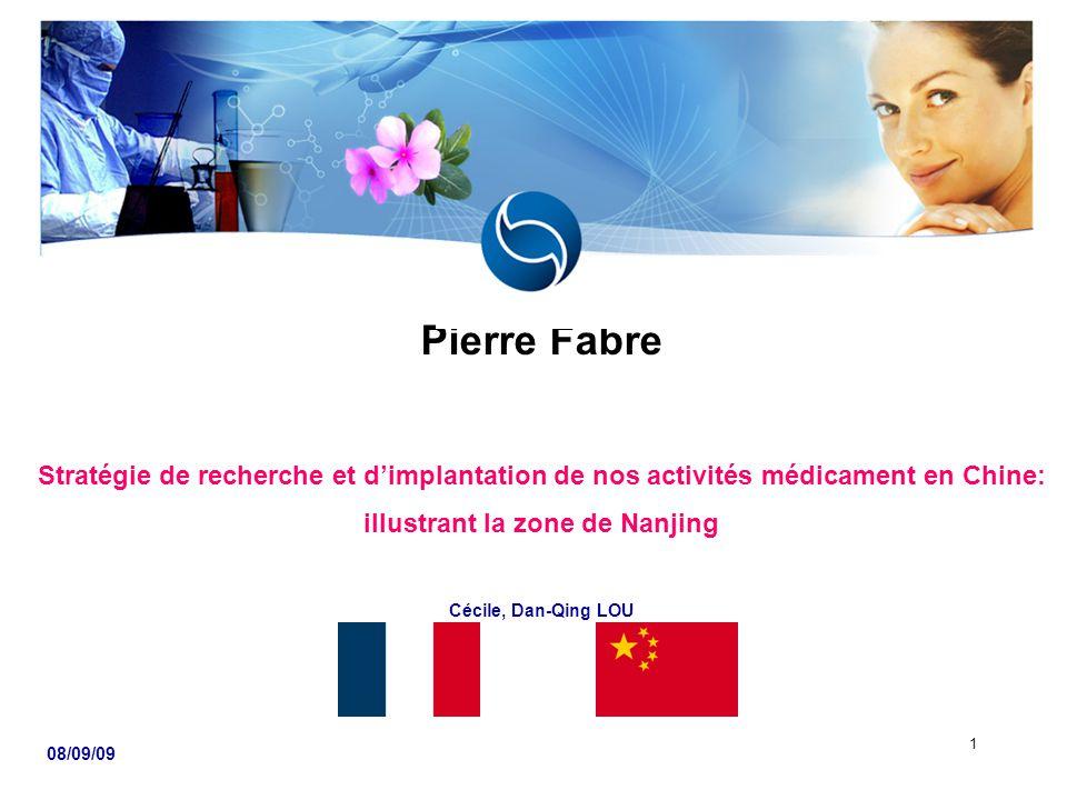 1 Pierre Fabre Stratégie de recherche et d'implantation de nos activités médicament en Chine: illustrant la zone de Nanjing Cécile, Dan-Qing LOU 08/09