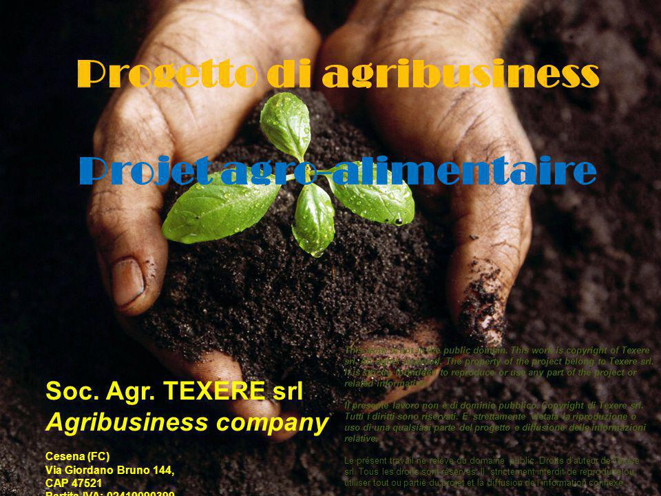 Soc. Agr. TEXERE srl Agribusiness company Cesena (FC) Via Giordano Bruno 144, CAP 47521 Partita IVA: 02410090399 1 This work is not in the public doma