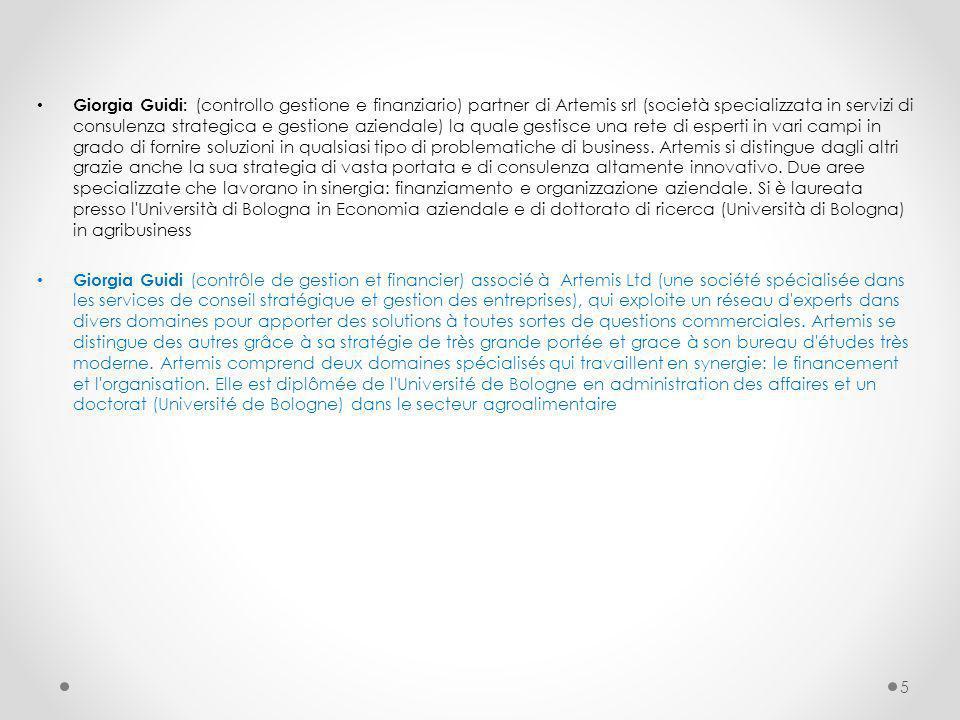 Giorgia Guidi: (controllo gestione e finanziario) partner di Artemis srl (società specializzata in servizi di consulenza strategica e gestione azienda