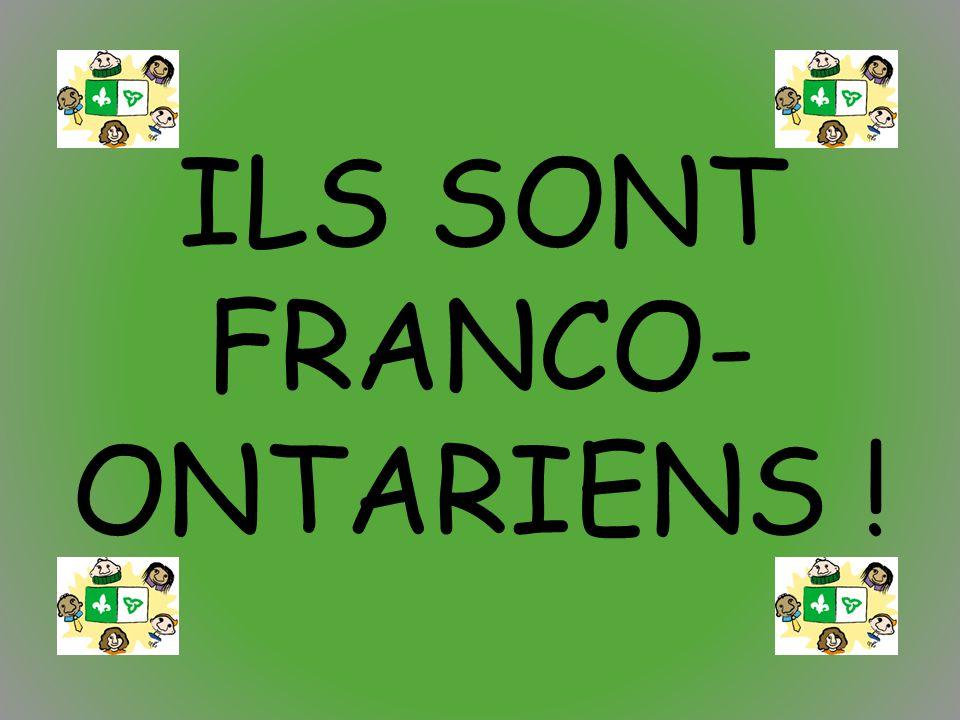 ILS SONT FRANCO- ONTARIENS !