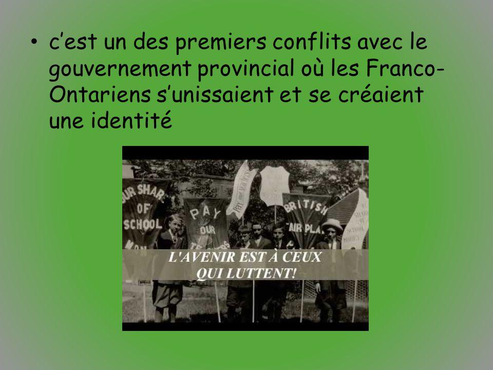 c'est un des premiers conflits avec le gouvernement provincial où les Franco- Ontariens s'unissaient et se créaient une identité