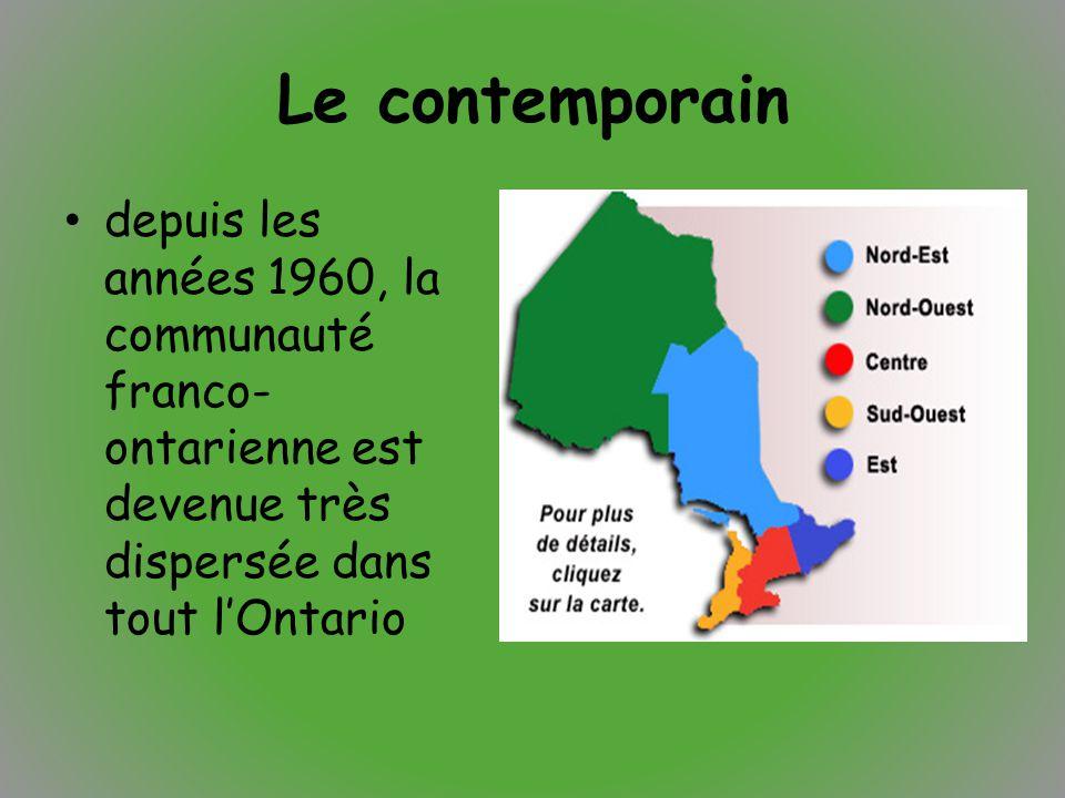 Le contemporain depuis les années 1960, la communauté franco- ontarienne est devenue très dispersée dans tout l'Ontario