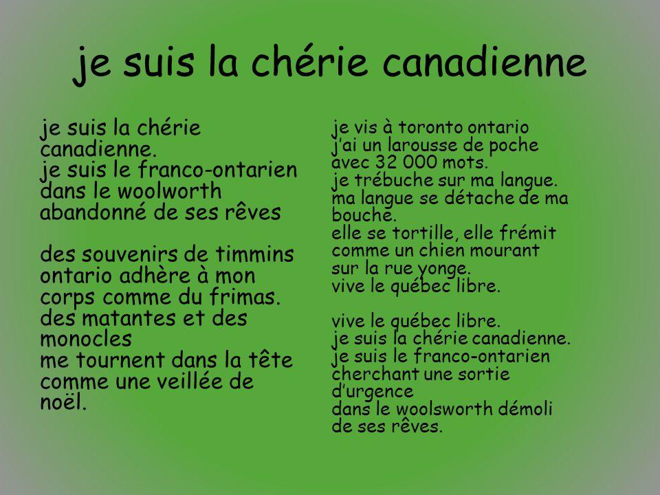 je suis la chérie canadienne je suis la chérie canadienne. je suis le franco-ontarien dans le woolworth abandonné de ses rêves des souvenirs de timmin