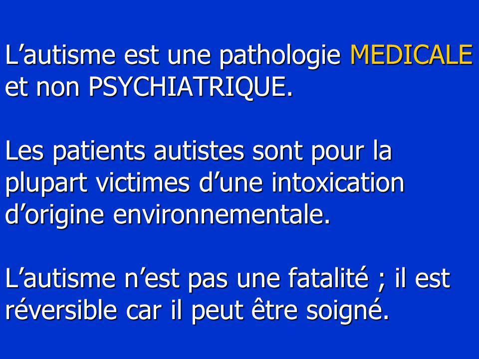 L'autisme est une pathologie MEDICALE et non PSYCHIATRIQUE.
