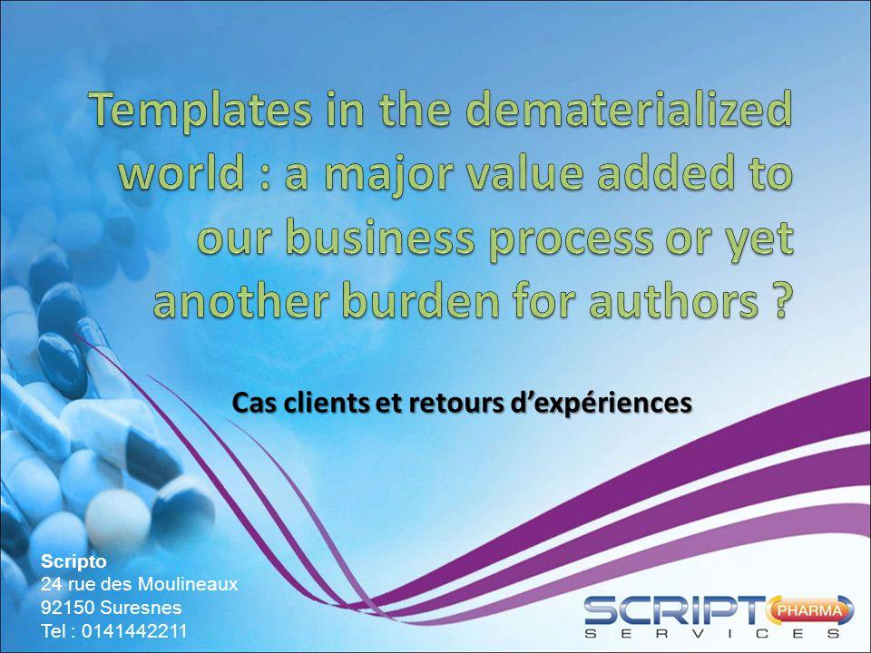 Cas clients et retours d'expériences Scripto 24 rue des Moulineaux 92150 Suresnes Tel : 0141442211