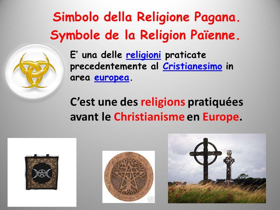 Simbolo della Religione Pagana. Symbole de la Religion Païenne.