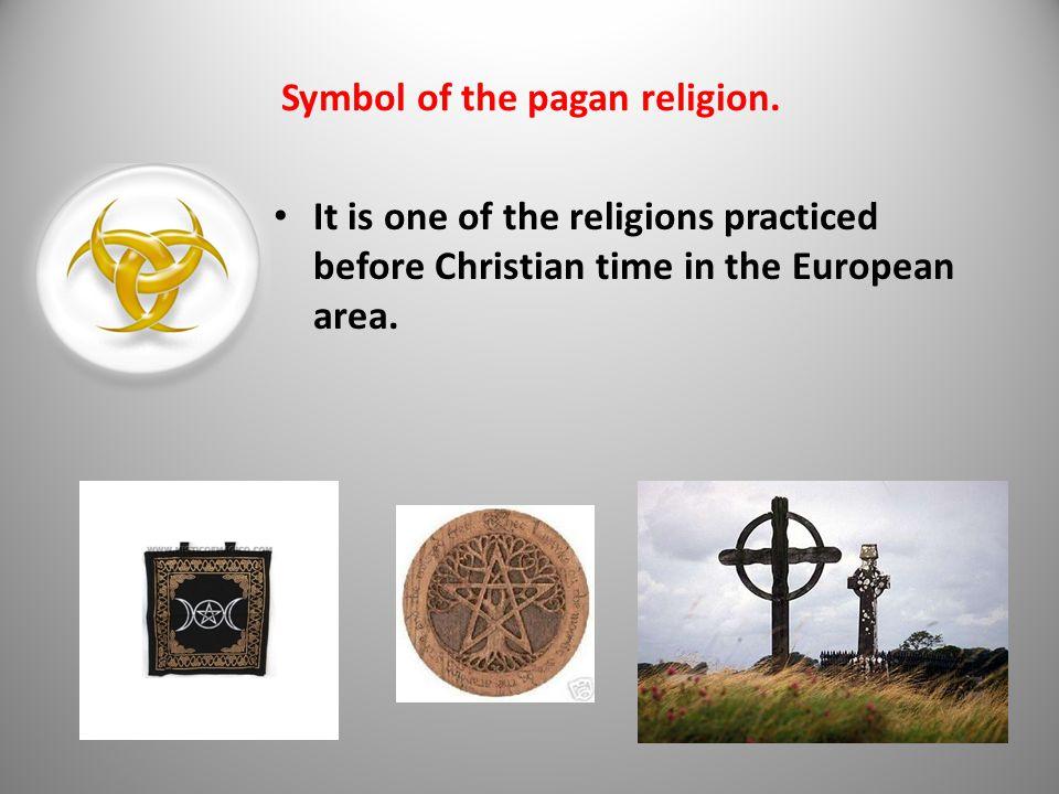 Symbol of the pagan religion.