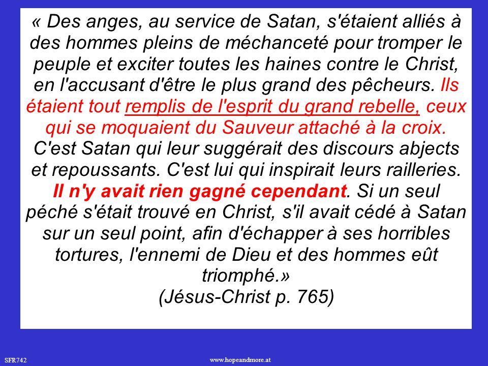 SFR742 www.hopeandmore.at « Des anges, au service de Satan, s'étaient alliés à des hommes pleins de méchanceté pour tromper le peuple et exciter toute