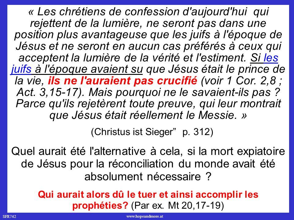 SFR742 www.hopeandmore.at « Les chrétiens de confession d'aujourd'hui qui rejettent de la lumière, ne seront pas dans une position plus avantageuse qu