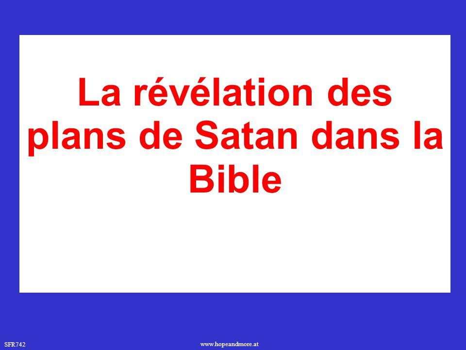 SFR742 www.hopeandmore.at La révélation des plans de Satan dans la Bible