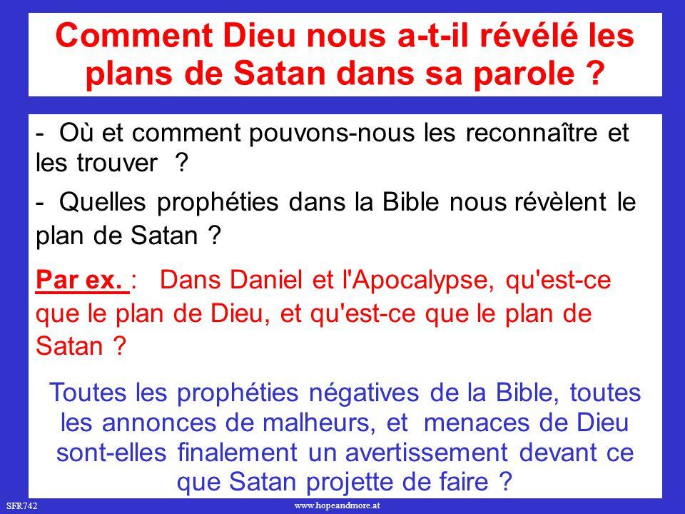 SFR742 www.hopeandmore.at Comment Dieu nous a-t-il révélé les plans de Satan dans sa parole ? - Où et comment pouvons-nous les reconnaître et les trou