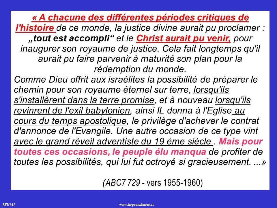 """SFR742 www.hopeandmore.at « A chacune des différentes périodes critiques de l'histoire de ce monde, la justice divine aurait pu proclamer : """"tout est"""