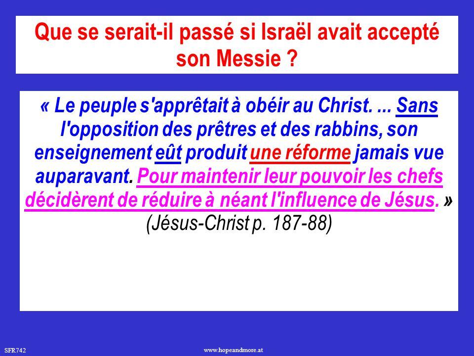 SFR742 www.hopeandmore.at « Le peuple s'apprêtait à obéir au Christ.... Sans l'opposition des prêtres et des rabbins, son enseignement eût produit une