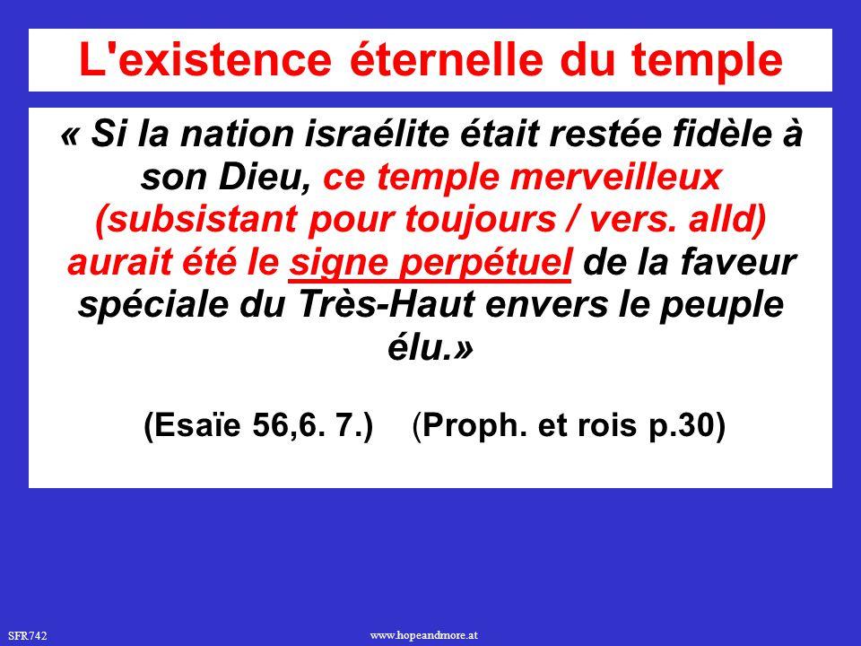SFR742 www.hopeandmore.at « Si la nation israélite était restée fidèle à son Dieu, ce temple merveilleux (subsistant pour toujours / vers. alld) aurai
