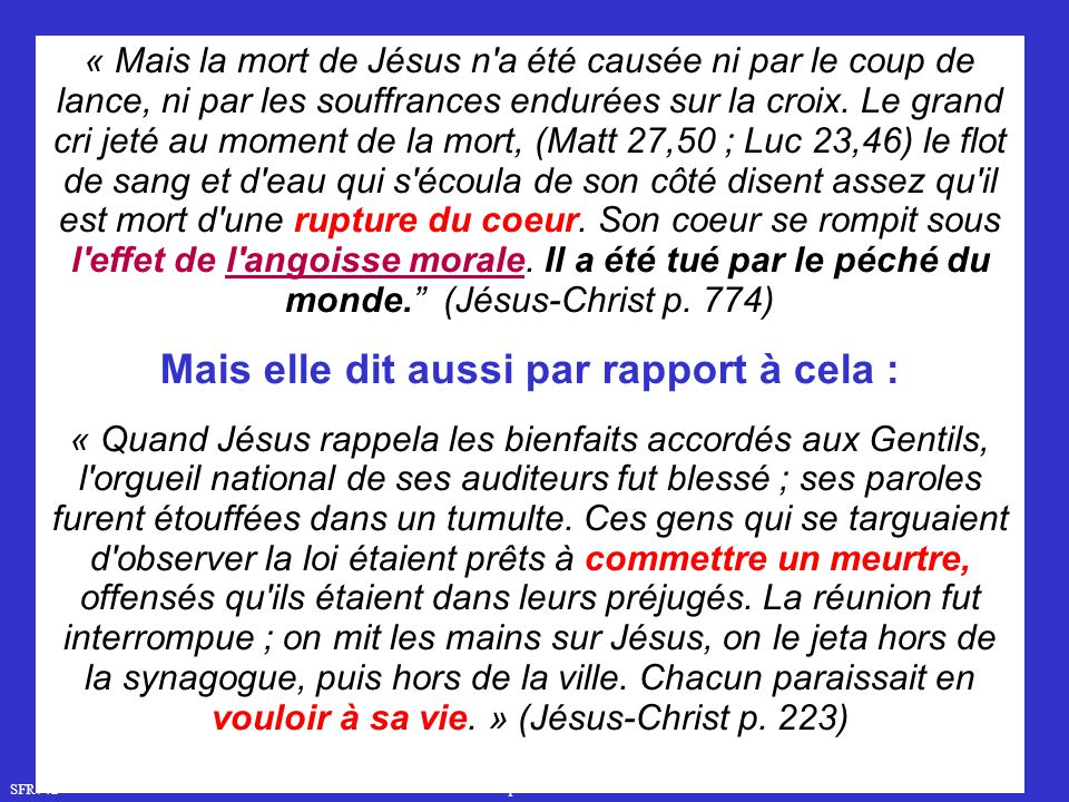 SFR742 www.hopeandmore.at « Mais la mort de Jésus n'a été causée ni par le coup de lance, ni par les souffrances endurées sur la croix. Le grand cri j