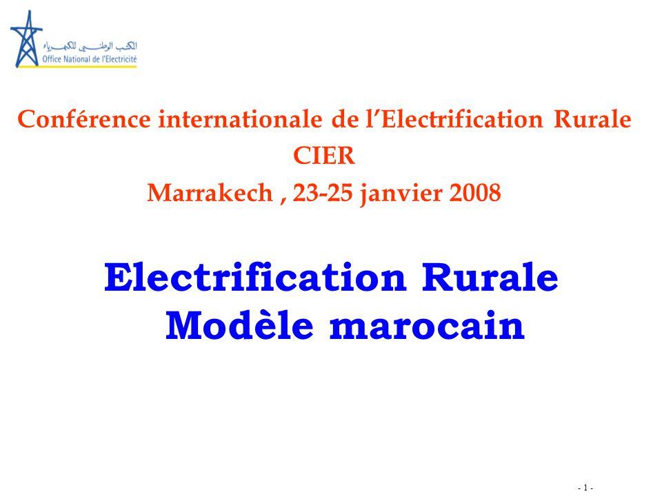 - 1 - Electrification Rurale Modèle marocain Conférence internationale de l'Electrification Rurale CIER Marrakech, 23-25 janvier 2008