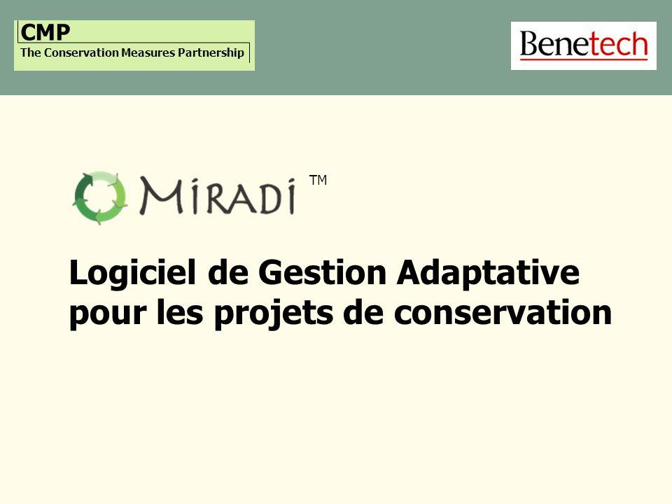 CMP The Conservation Measures Partnership Logiciel de Gestion Adaptative pour les projets de conservation TM