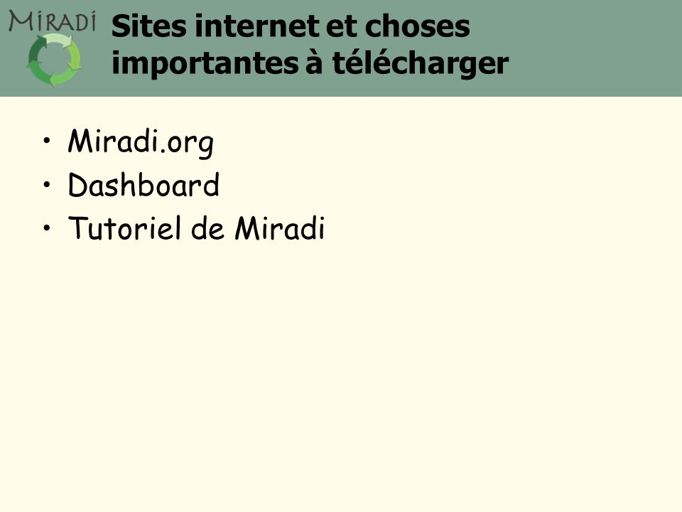 Sites internet et choses importantes à télécharger Miradi.org Dashboard Tutoriel de Miradi