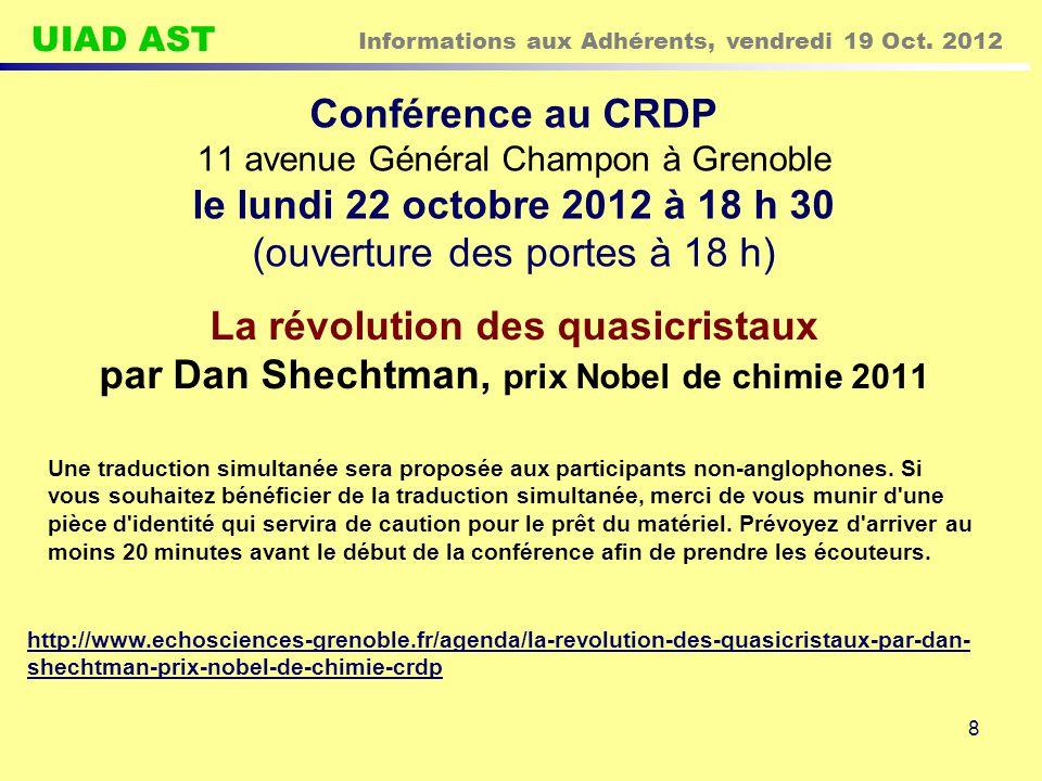 UIAD AST Informations aux Adhérents, vendredi 19 Oct. 2012 8 Conférence au CRDP 11 avenue Général Champon à Grenoble le lundi 22 octobre 2012 à 18 h 3