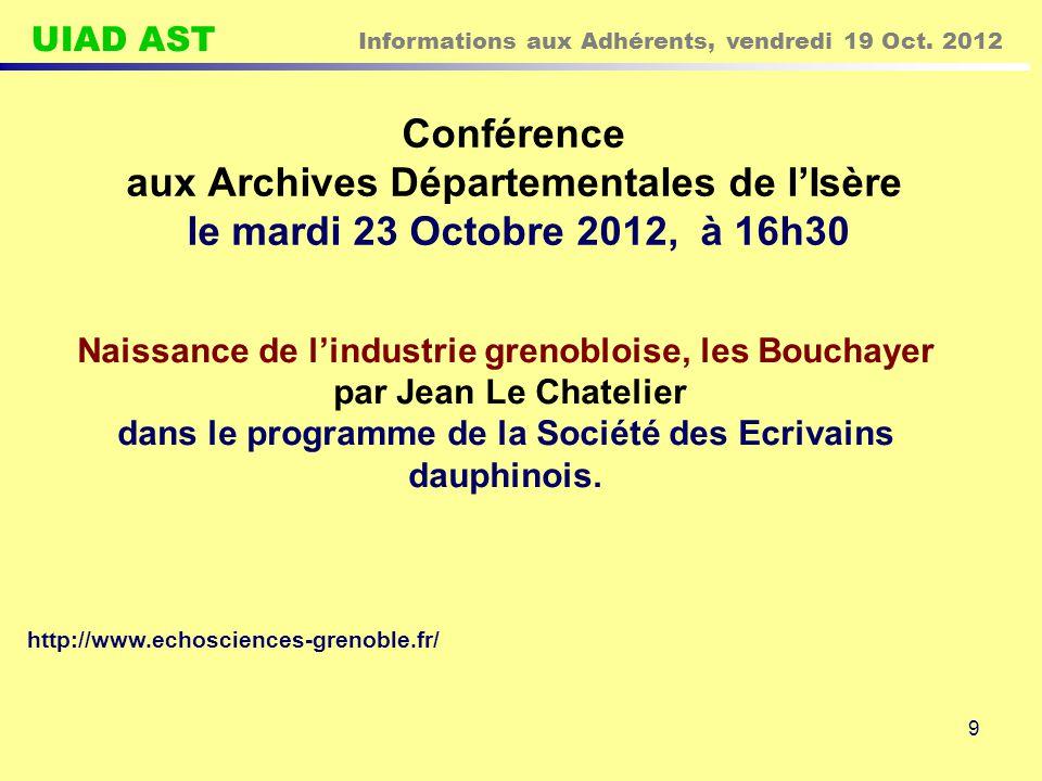 UIAD AST Informations aux Adhérents, vendredi 19 Oct. 2012 9 Conférence aux Archives Départementales de l'Isère le mardi 23 Octobre 2012, à 16h30 Nais