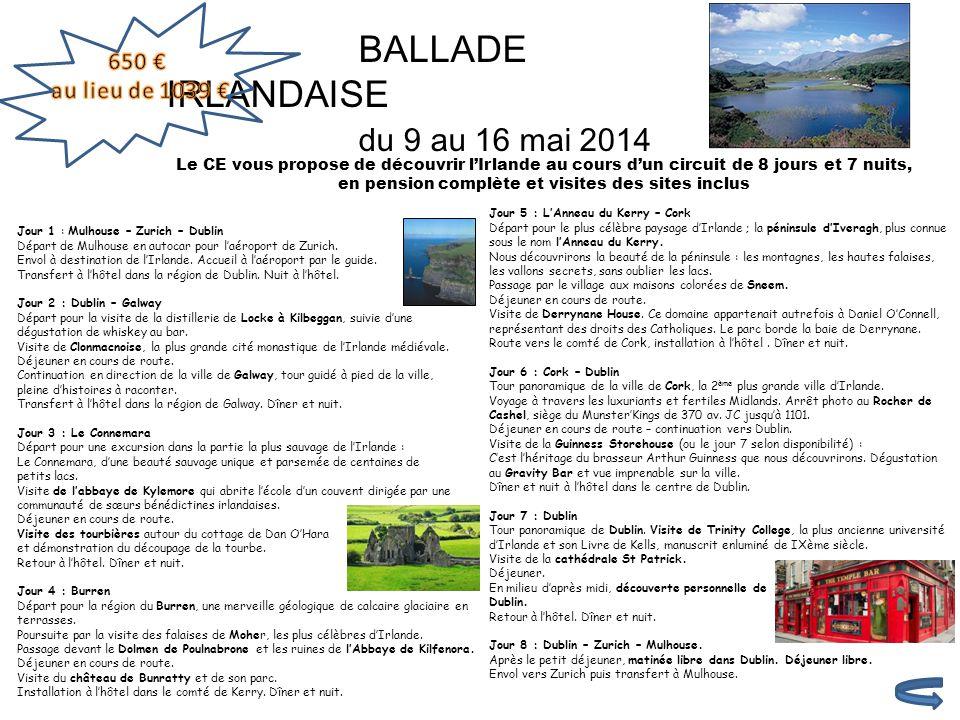 BALLADE IRLANDAISE du 9 au 16 mai 2014 Le CE vous propose de découvrir l'Irlande au cours d'un circuit de 8 jours et 7 nuits, en pension complète et v