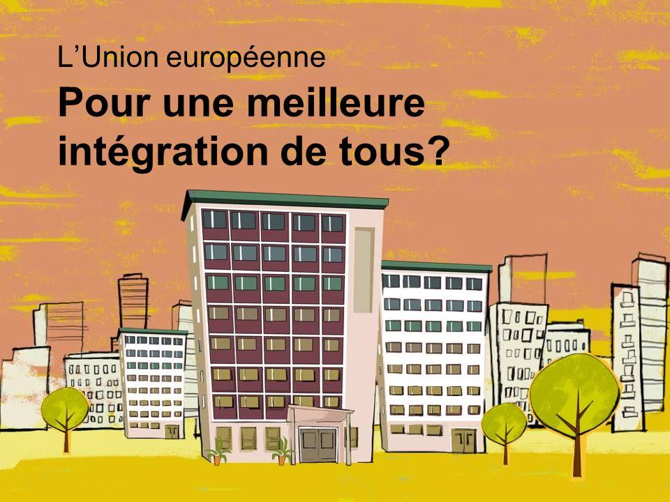 Pour une meilleure intégration de tous? L'Union européenne