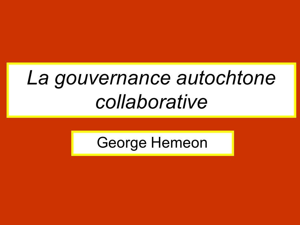 La gouvernance autochtone collaborative George Hemeon