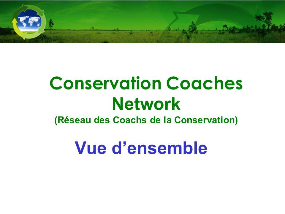 Conservation Coaches Network (Réseau des Coachs de la Conservation) Vue d'ensemble
