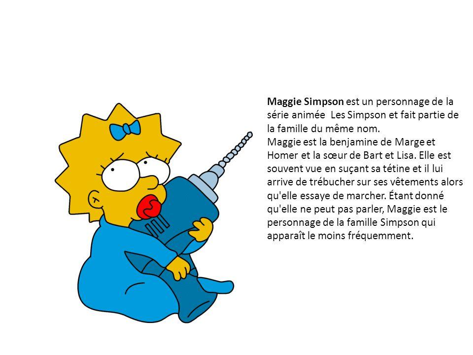 Maggie Simpson est un personnage de la série animée Les Simpson et fait partie de la famille du même nom. Maggie est la benjamine de Marge et Homer et