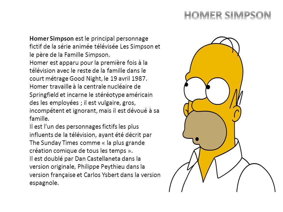 Homer Simpson est le principal personnage fictif de la série animée télévisée Les Simpson et le père de la Famille Simpson. Homer est apparu pour la p