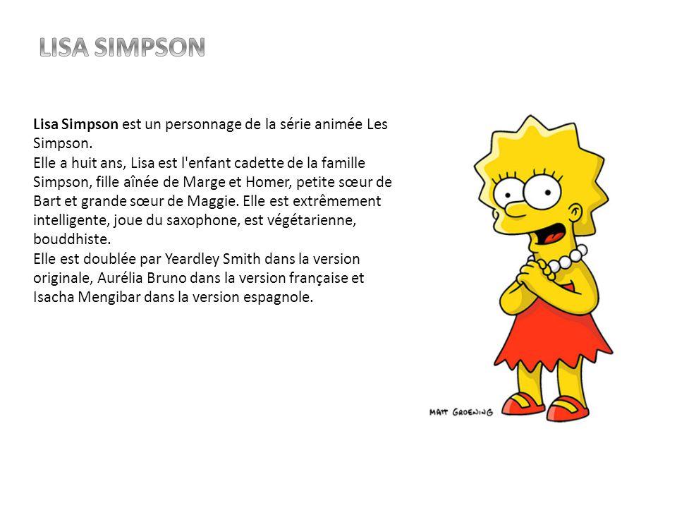 Lisa Simpson est un personnage de la série animée Les Simpson. Elle a huit ans, Lisa est l'enfant cadette de la famille Simpson, fille aînée de Marge