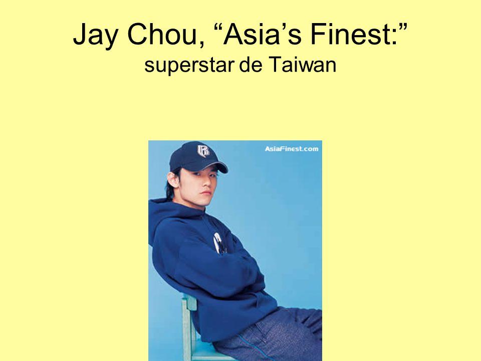 Jay Chou, Asia's Finest: superstar de Taiwan