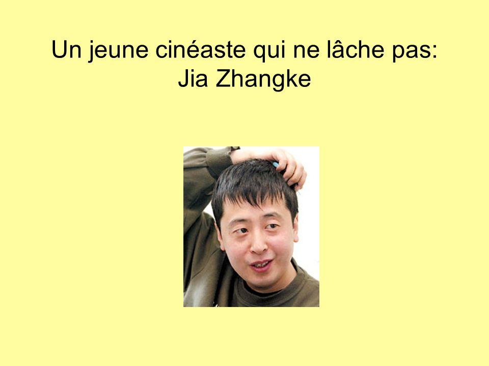 Un jeune cinéaste qui ne lâche pas: Jia Zhangke