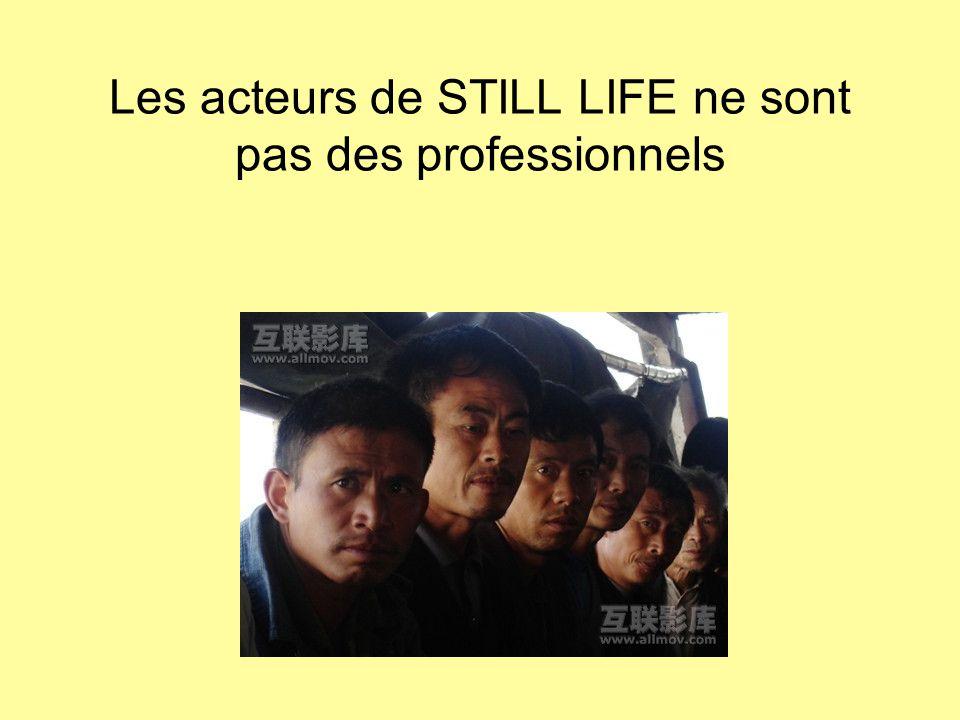Les acteurs de STILL LIFE ne sont pas des professionnels