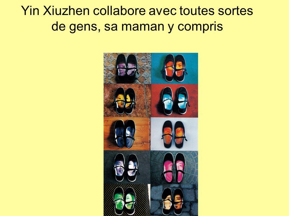 Yin Xiuzhen collabore avec toutes sortes de gens, sa maman y compris