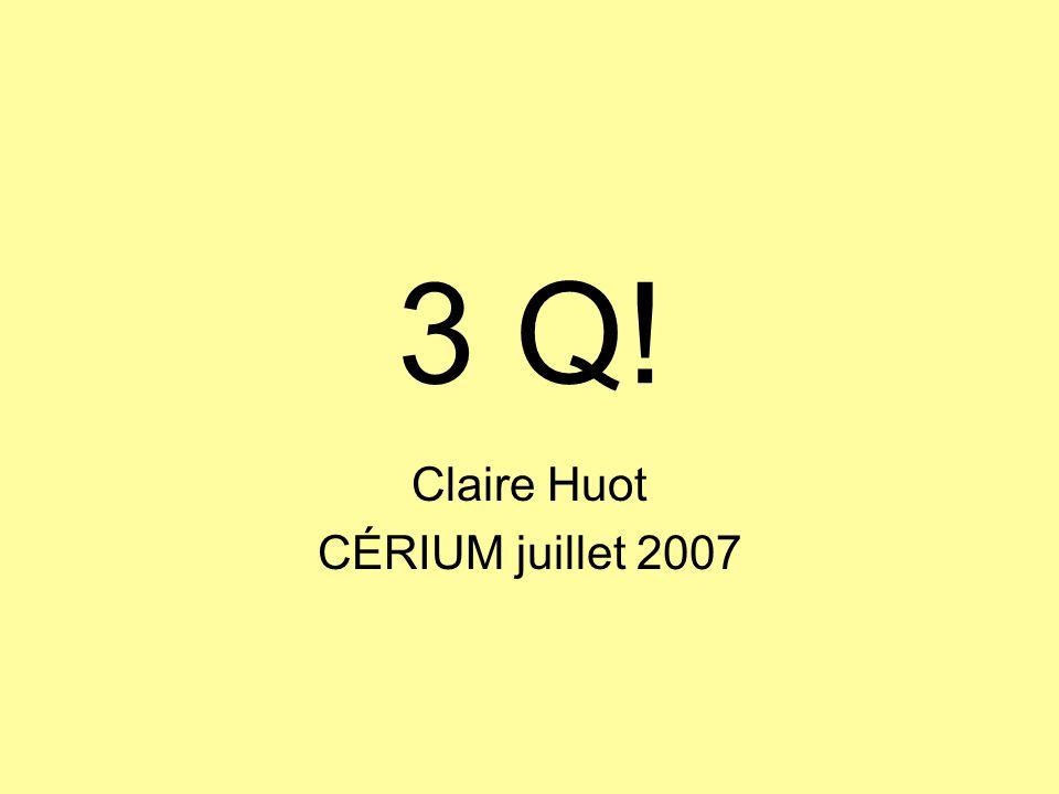 3 Q! Claire Huot CÉRIUM juillet 2007