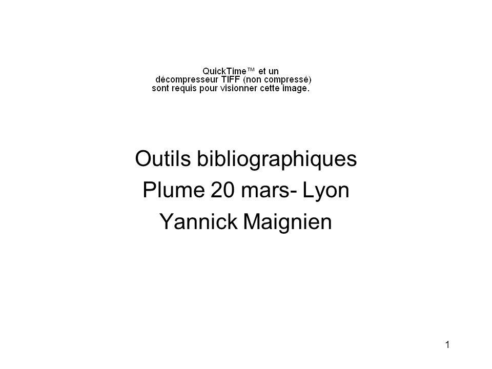 1 Outils bibliographiques Plume 20 mars- Lyon Yannick Maignien