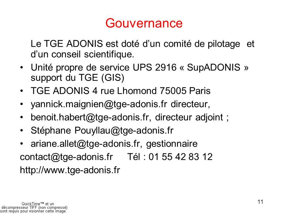 11 Gouvernance Le TGE ADONIS est doté d'un comité de pilotage et d'un conseil scientifique.
