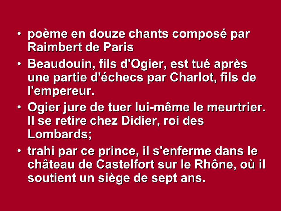 poème en douze chants composé par Raimbert de Parispoème en douze chants composé par Raimbert de Paris Beaudouin, fils d'Ogier, est tué après une part