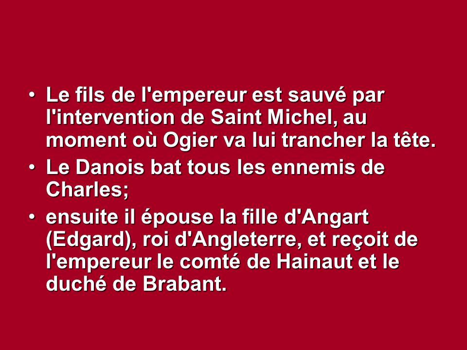 Le fils de l'empereur est sauvé par l'intervention de Saint Michel, au moment où Ogier va lui trancher la tête.Le fils de l'empereur est sauvé par l'i