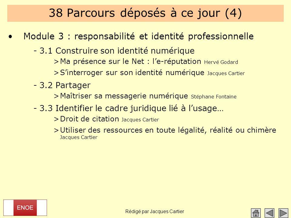 Rédigé par Jacques Cartier 38 Parcours déposés à ce jour (4) Module 3 : responsabilité et identité professionnelle -3.1 Construire son identité numéri