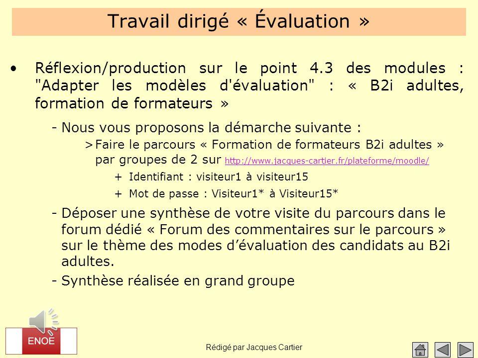 Rédigé par Jacques Cartier Travail dirigé « Évaluation » Réflexion/production sur le point 4.3 des modules :