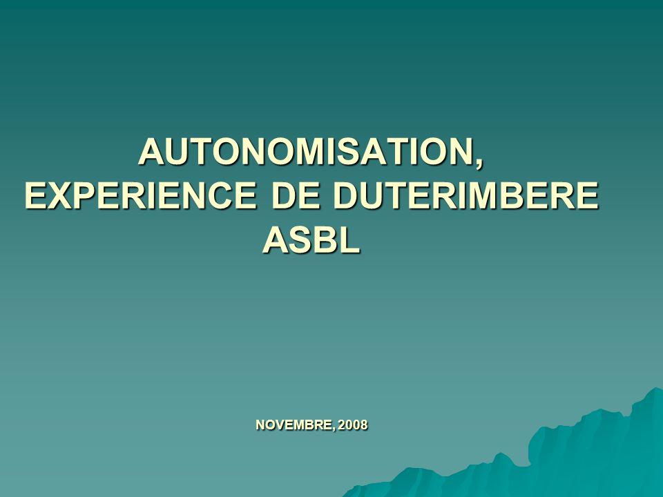 AUTONOMISATION, EXPERIENCE DE DUTERIMBERE ASBL NOVEMBRE, 2008