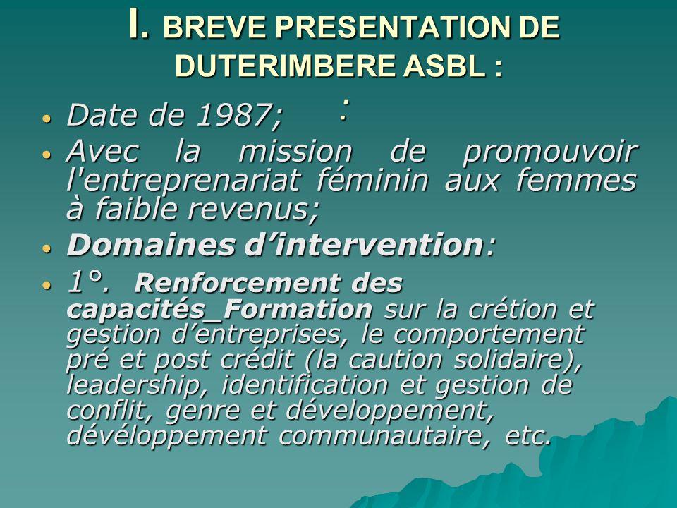 I. BREVE PRESENTATION DE DUTERIMBERE ASBL : : I.
