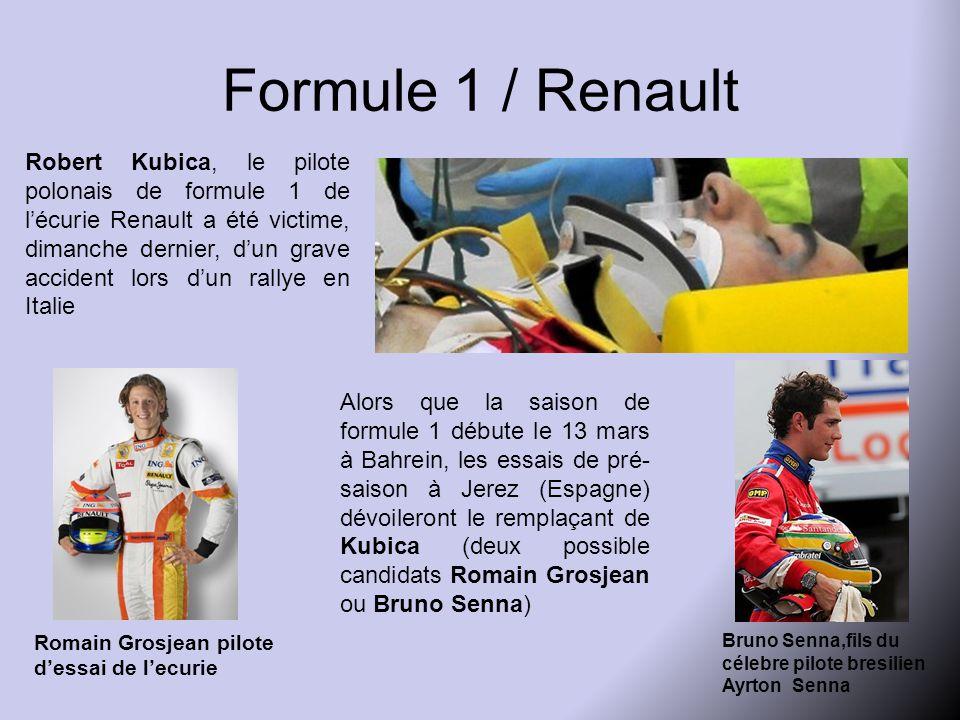 Formule 1 / Renault Robert Kubica, le pilote polonais de formule 1 de l'écurie Renault a été victime, dimanche dernier, d'un grave accident lors d'un rallye en Italie Alors que la saison de formule 1 débute le 13 mars à Bahrein, les essais de pré- saison à Jerez (Espagne) dévoileront le remplaçant de Kubica (deux possible candidats Romain Grosjean ou Bruno Senna) Romain Grosjean pilote d'essai de l'ecurie Bruno Senna,fils du célebre pilote bresilien Ayrton Senna