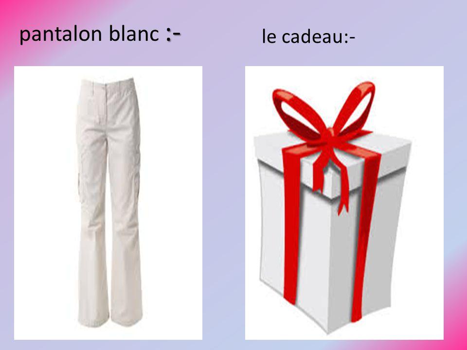 Tan la tante Pan un pantalon Blan blanc Ten elle est contente pantalon blanc Eliane et sa tante ont apporte un cadeau pour l'offrir a maman : c'est un