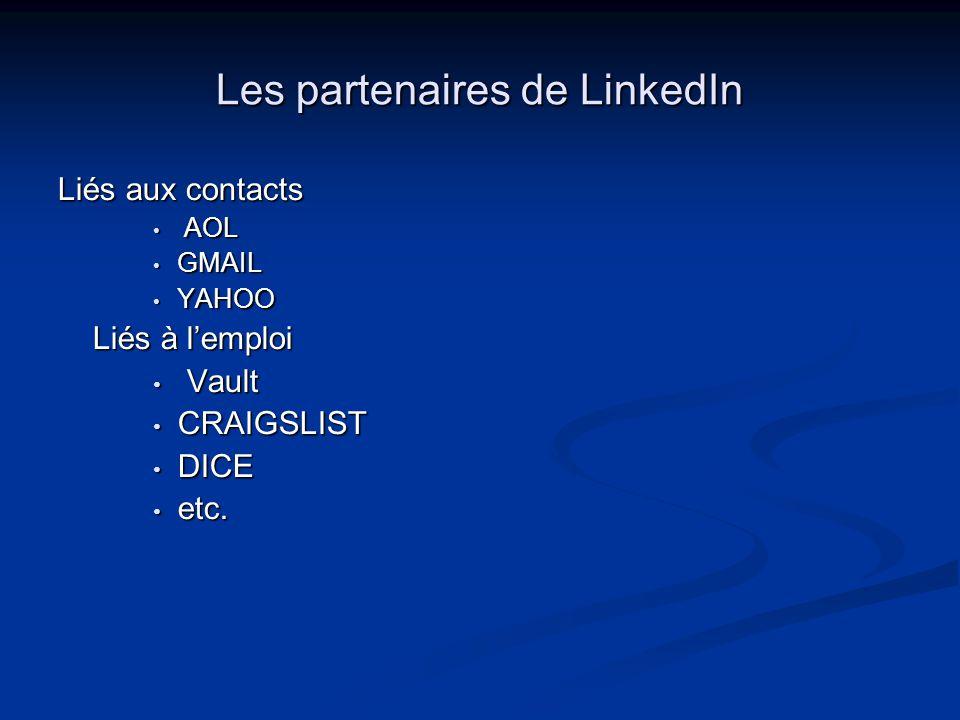 Les partenaires de LinkedIn Liés aux contacts A AOL GMAIL YAHOO Liés à l'emploi V Vault CRAIGSLIST DICE etc.