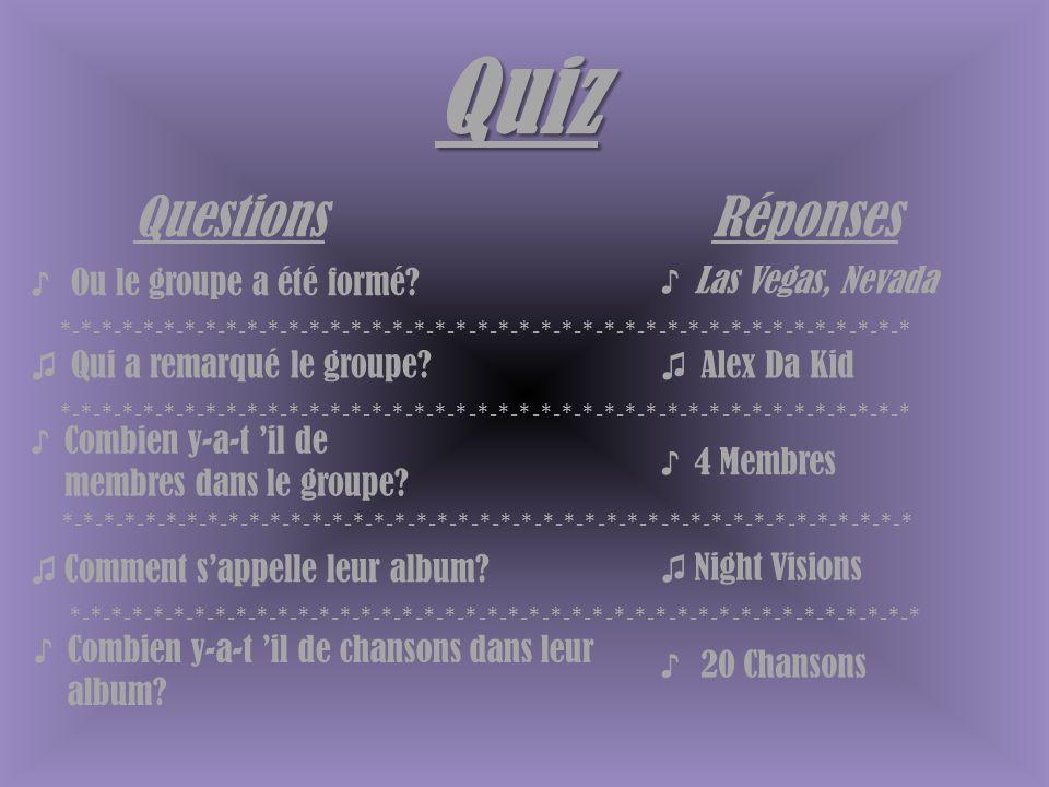 Quiz QuestionsRéponses ♪ Ou le groupe a été formé.