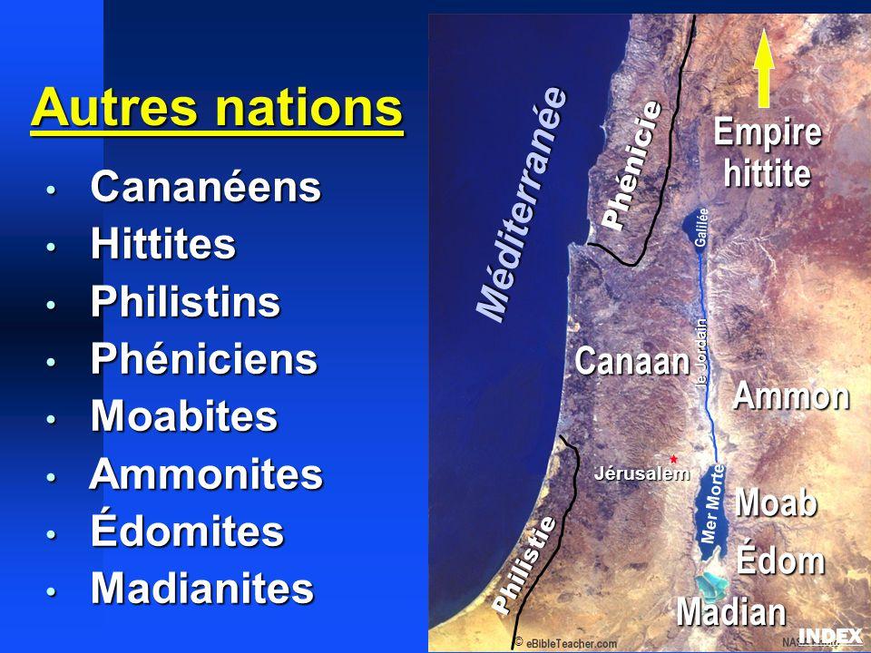 Autres nations Cananéens Cananéens Hittites Hittites Philistins Philistins Phéniciens Phéniciens Moabites Moabites Ammonites Ammonites Édomites Édomit